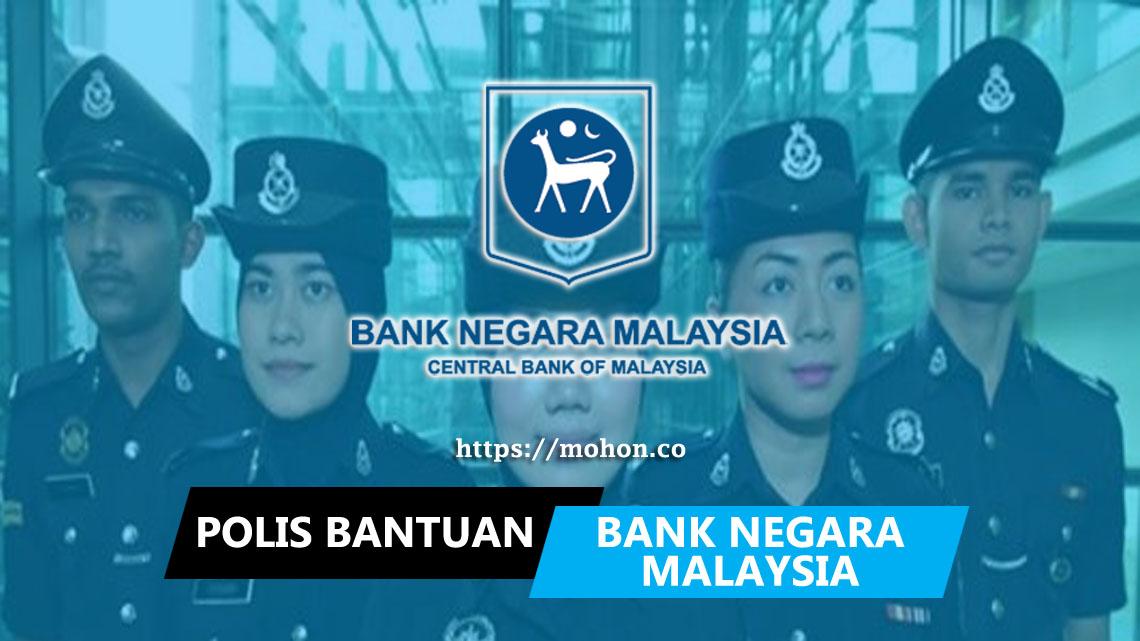 Polis Bantuan Bank Negara Malaysia (BNM)