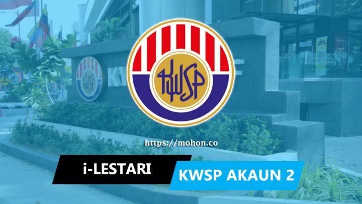 Cara Pengeluaran i-Lestari KWSP Akaun 2