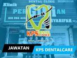 jawatan kosong kps dentalcare team sdn bhd
