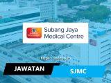 jawatan kosong subang jaya medical centre sjmc