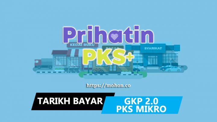 Tarikh Bayaran Bantuan Geran KHAS Prihatin GKP 2.0 untuk PKS Mikro