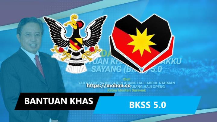 Bantuan Khas Sarawakku Sayang (BKSS) 5.0